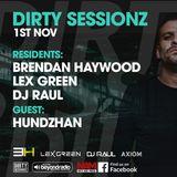 DIRTY SESSIONZ RADIO SHOW 01.11.19 BRENDAN HAYWOOD, LEX GREEN & DJ RAUL - GUEST HUNDZHAN