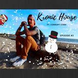 Kronic House Ep. #5 (Holiday Recap Ep.)