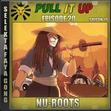 Pull It Up - Episode 20- S10