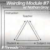 Threads*ZK/U presents: The Weirding Module 7 w/ Nathan Gray