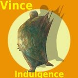 VINCE - Indulgence 2017 - Collaboration with Ruffi