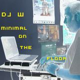 DJ W - Minimal on the Floor