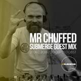 Mr Chuffed - Submerge Guest Mix (SBMRG06)