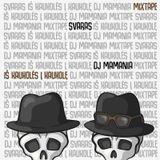 Svaras x DJ Mamania - Iš kaukolės į kaukolę Mixtape