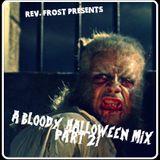 A Bloody Halloween Mix, Part 21 !