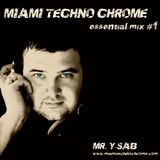 Miami Techno Chrome Essential Mix #1
