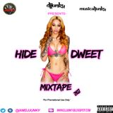 DJJUNKY - HIDE AND DWEET MIXTAPE 2K17