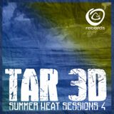 TAR3D - SUMMER HEAT SESSIONS Vol. #4 (Breaks & Bass Mix)