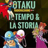Otaku - Il tempo & la storia