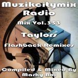 Marky Boi - Muzikcitymix Radio Mix Vol.353 - Taylors Flashback Remixes