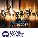 DJ Daniel Ayvar - House Mix Agosto 2017