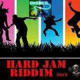 Hard Jam Riddim Mix [2013 Chenko Productions](((T&T)))