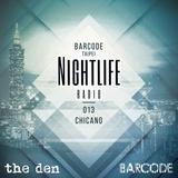 Barcode Taipei Presents Nightlife Radio 013: Chicano
