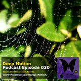 Deep Motion Podcast 030
