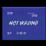 Not Waving - BCR Special