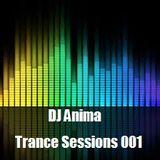 DJ Anima - Trance Sessions 001