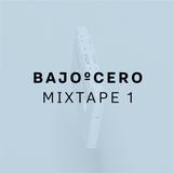 BajoºCero - Mixtape 1