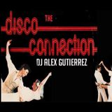 THE DISCO CONNECTION DJ Alex Gutierrez