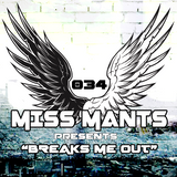Miss Mants - Breaks Me Out #34 [NOV2017]
