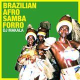 """DJ Makala """"Brazilian Afro Samba Forro Mix"""""""