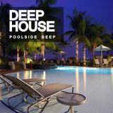 Deep House: Poolside Deep