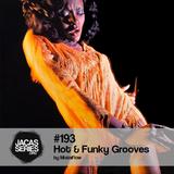 Jacasseries #193 Hot & Funky Grooves by MistaFlow