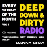 DEEP DOWN & DIRTY RADIO SHOW - VOL 1