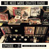 We Need More Crates Radio - Episode 21