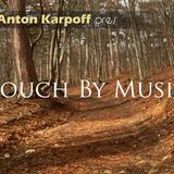 Anton Karpoff - Touch By Music Radioshow 121 - Sunset Mix