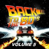 Back To The 80s Volume 5