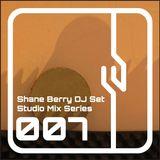 Shane Berry DJ Set 007 (Studio Mix Series)