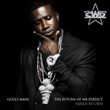Gucci Mane - The Return of Mr Perfect (Mixed by CWD)