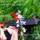 Memories | Flashlights by Lisstik vol 14 - One Day Without The War