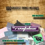 100 Greatest Trance Melodies (Mixed By DJ Revitalise)