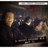 A Bloody Drunken Mix, Part 2 !