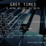 Grey times a slow dj set by gein