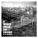 A World Under The Groove