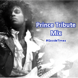 Prince Tribute Mix #GoodeTimes