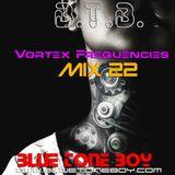 B.T.B. ~ Vortex Frequencies Mix 22 * Techno - Tech House *