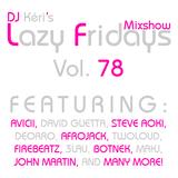 DJ Kéri's Lazy Fridays Mixshow #78