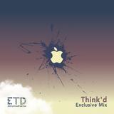 Think'd | ≠ETD Exclusive Mix