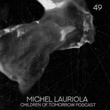 Michel Lauriola Live @ Children Of Tomorrow's Podcast #49 26.07.2019