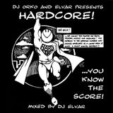 Emix#008: From the Vaults - Orko & Elvar Presents: Hardcore… You Know the Score! Part 1