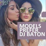 I LOVE DJ BATON - MODELS PREFER DJ BATON