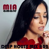 Mia Amare * Deep House Mix #02