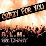 B.L.M. feat. Dhany - Crazy for You ( Nicola Schenetti Remix )