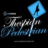 The Thespian Pedestrian #4 - 7th of April 2017