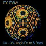 Mr Maw - 94 - 96 Jungle D&B Mixtape