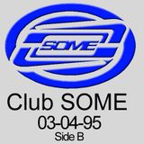 Club SOME tape Side B from March 1995.