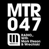 MTR047 with Mark Eteson & Wrechiski